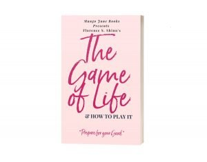 The Game of Life and How to Play It Florence Scovel Shinn